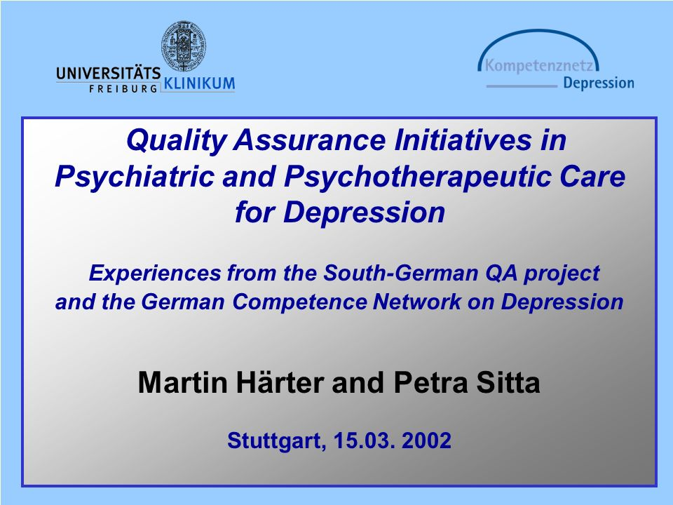 Quality Assurance Initiatives in Psychiatric and Psychotherapeutic Care for Depression Experiences from the South-German QA project and the German Com