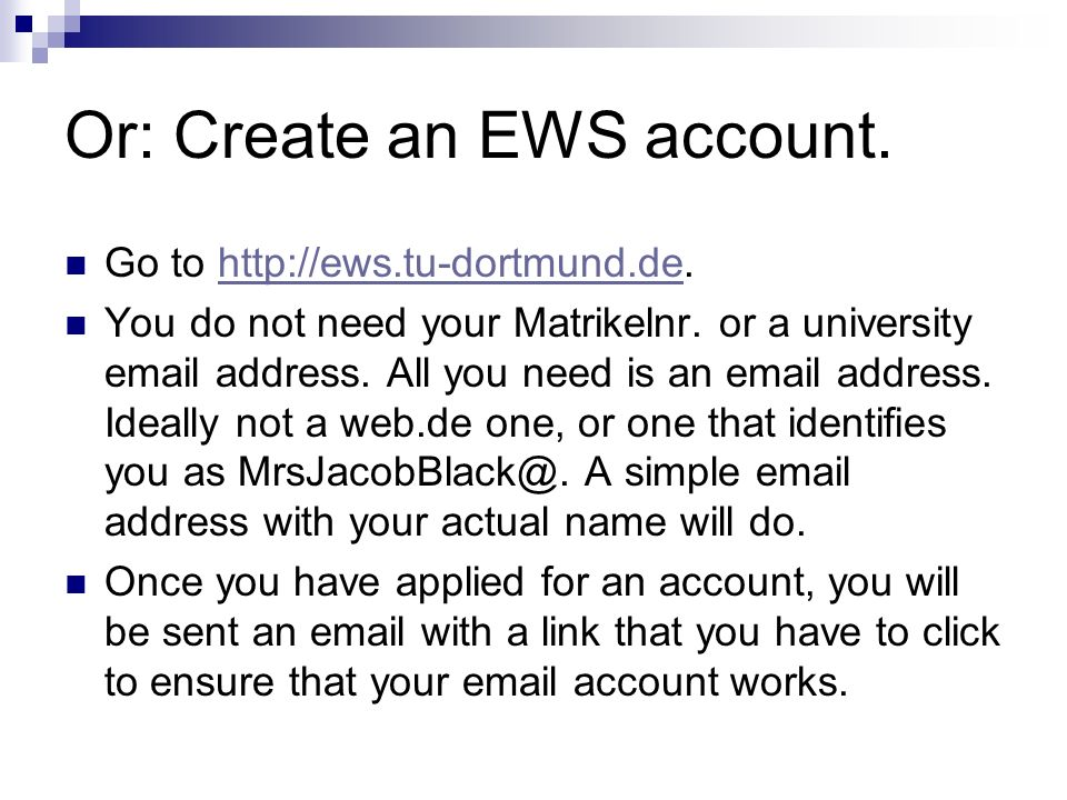 Or: Create an EWS account.