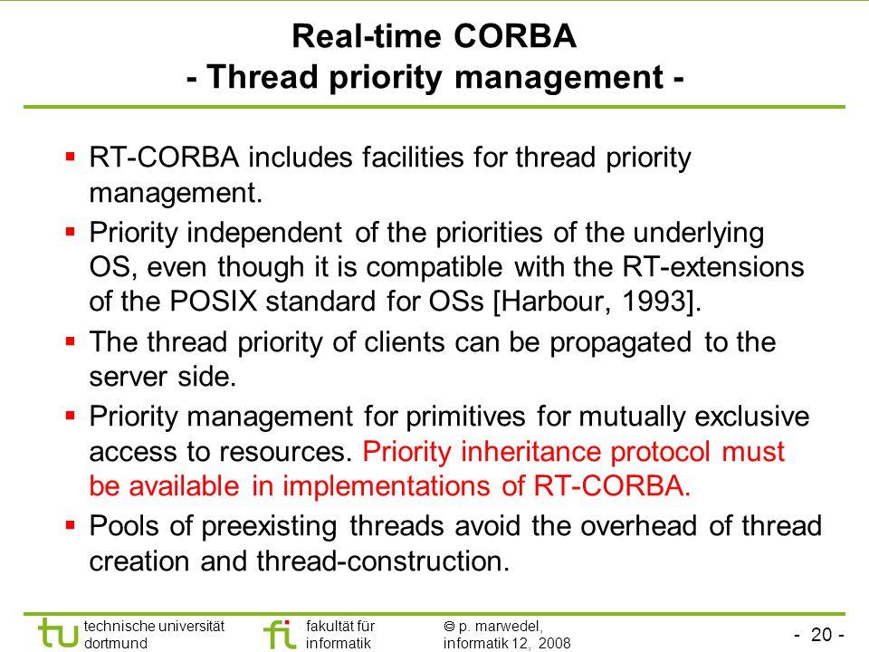 - 20 - technische universität dortmund fakultät für informatik p. marwedel, informatik 12, 2008 TU Dortmund Real-time CORBA - Thread priority manageme