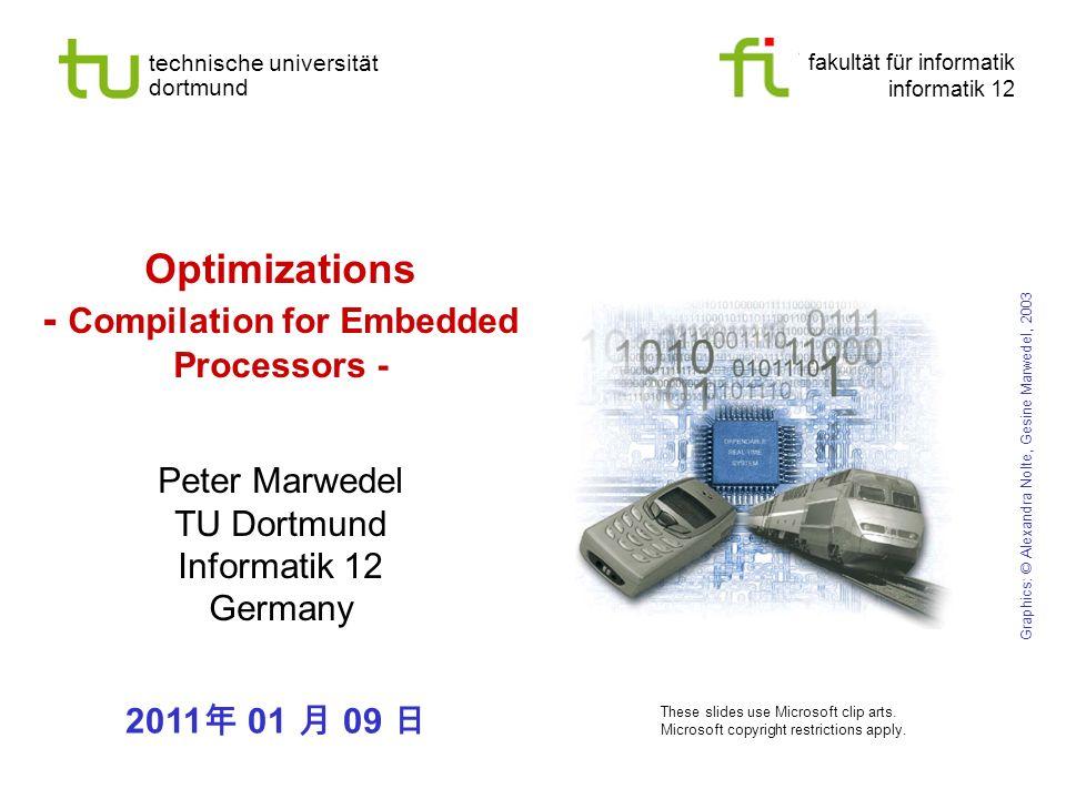 fakultät für informatik informatik 12 technische universität dortmund Optimizations - Compilation for Embedded Processors - Peter Marwedel TU Dortmund