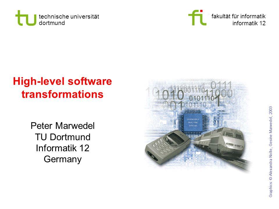 fakultät für informatik informatik 12 technische universität dortmund High-level software transformations Peter Marwedel TU Dortmund Informatik 12 Ger