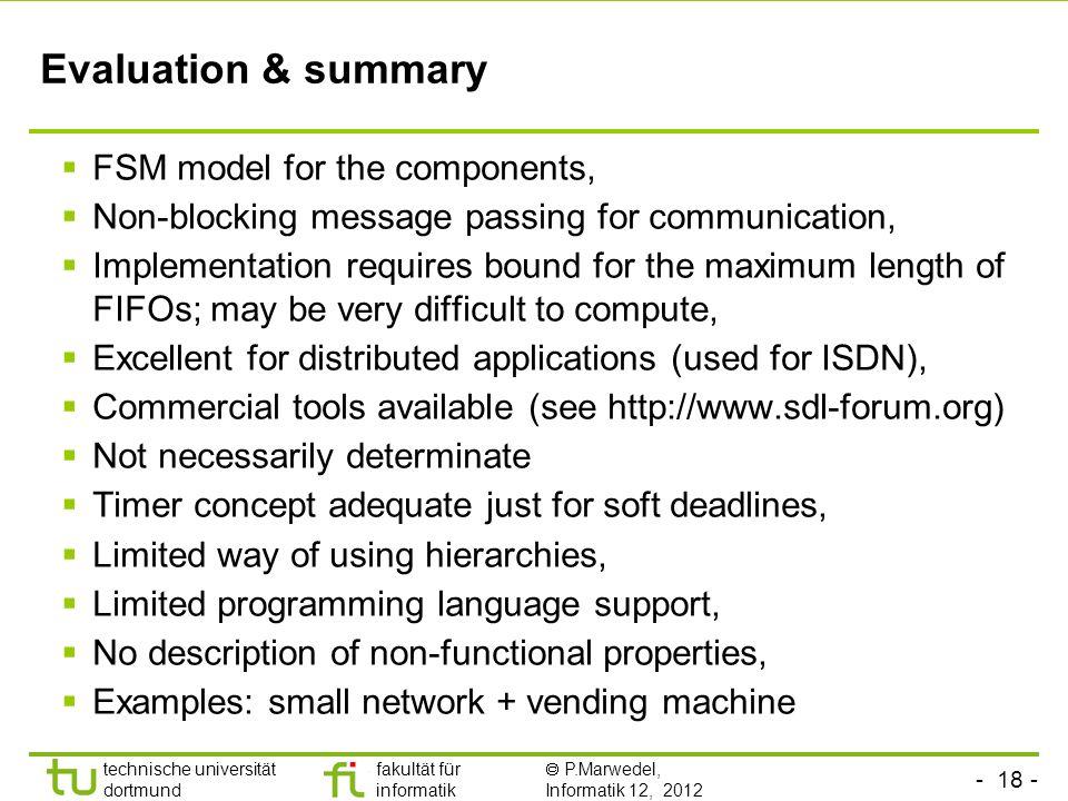 - 18 - technische universität dortmund fakultät für informatik P.Marwedel, Informatik 12, 2012 Evaluation & summary FSM model for the components, Non-