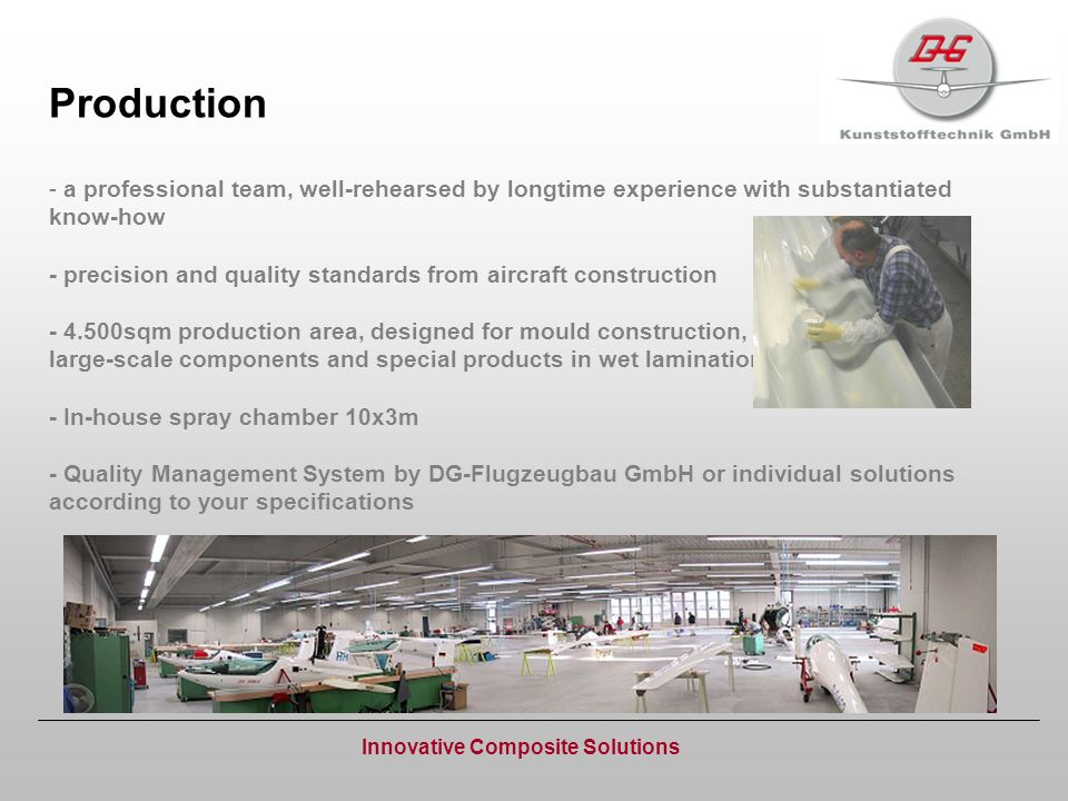 Production Innovative Composite Solutions - a professional team, well-rehearsed by longtime experience with substantiated know-how - precision and qua