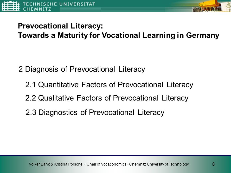 8 Volker Bank & Kristina Porsche - Chair of Vocationomics - Chemnitz University of Technology 2 Diagnosis of Prevocational Literacy Prevocational Lite