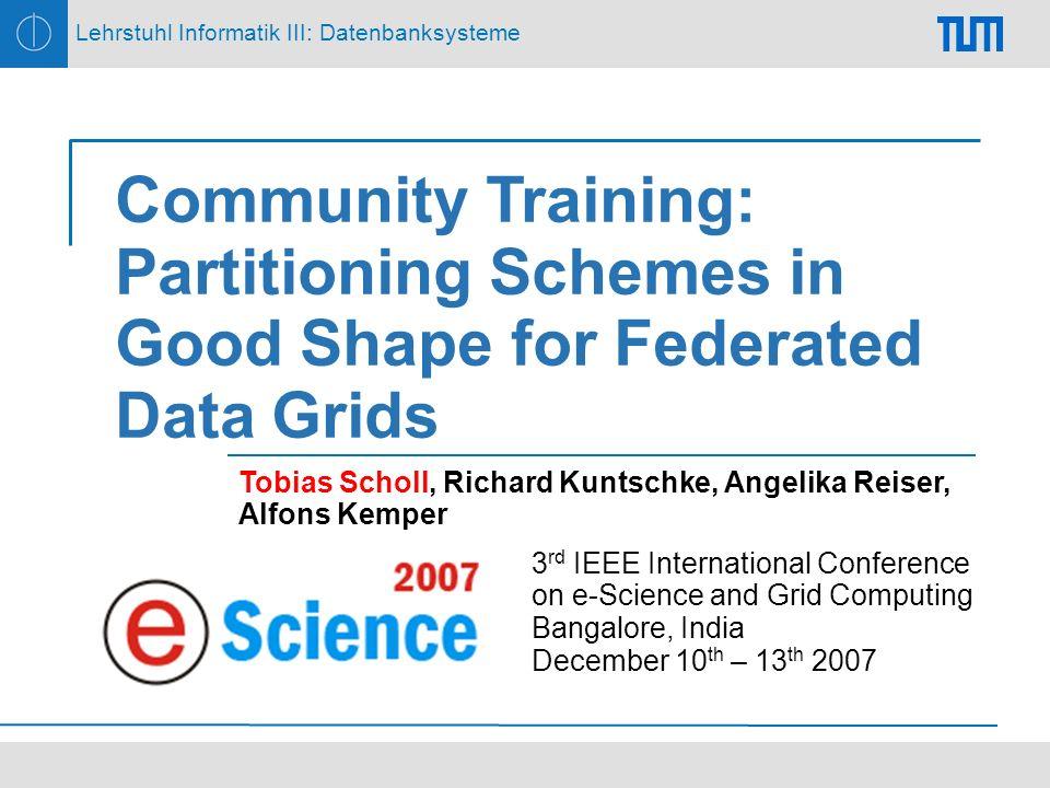 12Community Training Lehrstuhl Informatik III: Datenbanksysteme Evaluation Setup 2 data sets: skewed and uniform Size of data sample: 0.01%, 0.1%, 1%, 10% Number of partitions: 4, 16, 64, 256, 1024, 4096, 8192, 16384, 32768, 65536, 131072 (2 4 – 2 17 )