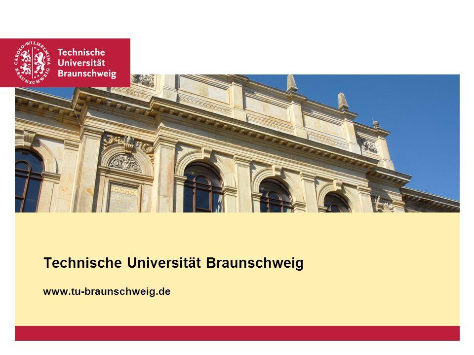 Technische Universität Braunschweig www.tu-braunschweig.de
