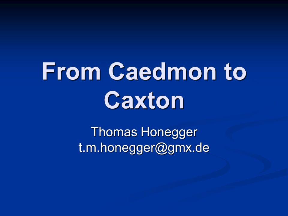From Caedmon to Caxton Thomas Honegger t.m.honegger@gmx.de