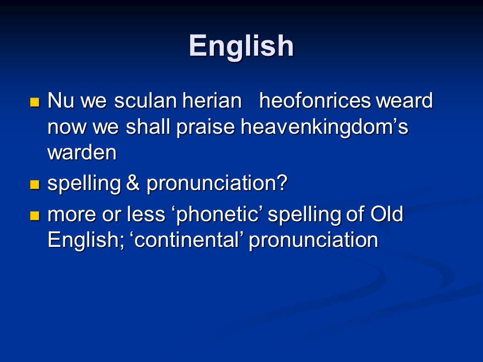 English Nu we sculan herian heofonrices weard now we shall praise heavenkingdoms warden Nu we sculan herian heofonrices weard now we shall praise heav