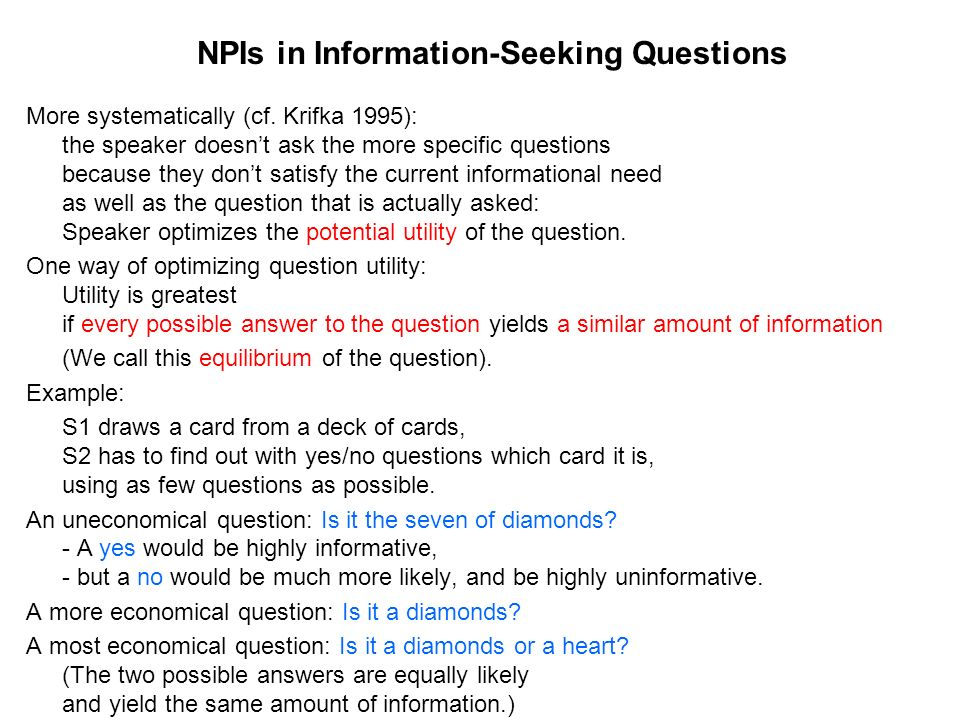 NPIs in Information-Seeking Questions More systematically (cf.