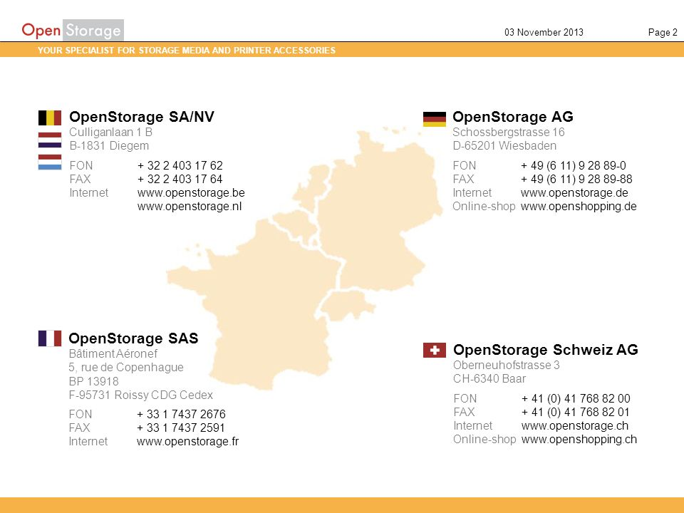YOUR SPECIALIST FOR STORAGE MEDIA AND PRINTER ACCESSORIES Page 203 November 2013 OpenStorage AG Schossbergstrasse 16 D-65201 Wiesbaden FON+ 49 (6 11)