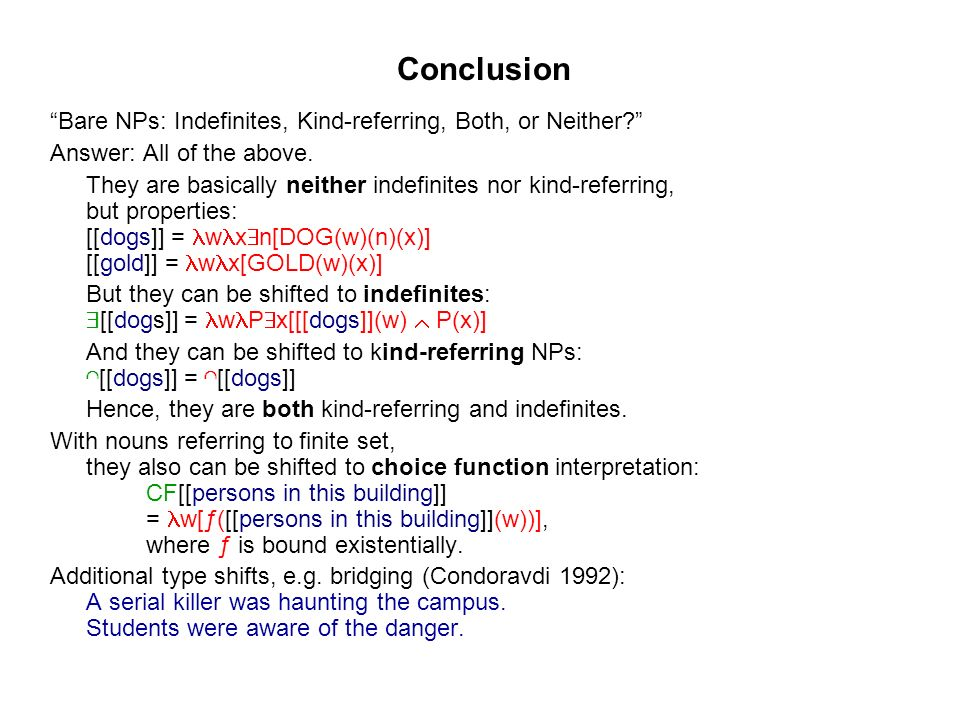 Conclusion Bare NPs: Indefinites, Kind-referring, Both, or Neither.