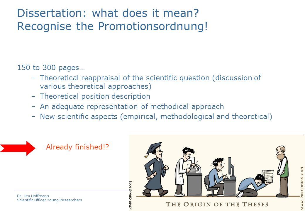 Humboldt-Universität zu Berlin Research Service Centre Dr. Uta Hoffmann Scientific Officer Young Researchers Dissertation: what does it mean? Recognis