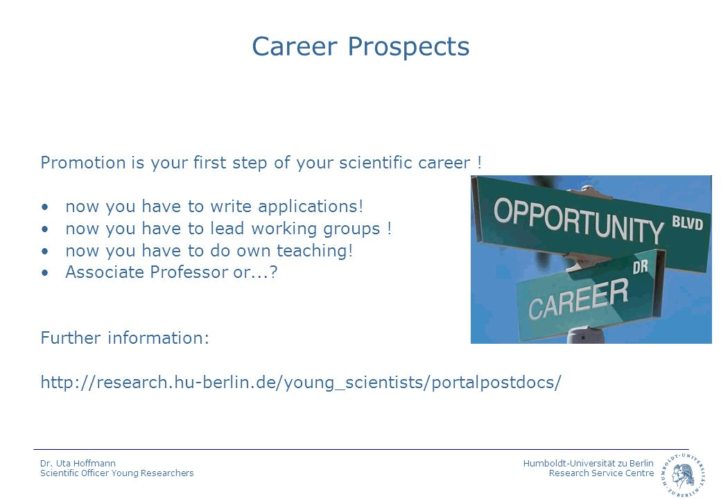 Humboldt-Universität zu Berlin Research Service Centre Dr. Uta Hoffmann Scientific Officer Young Researchers Career Prospects Promotion is your first