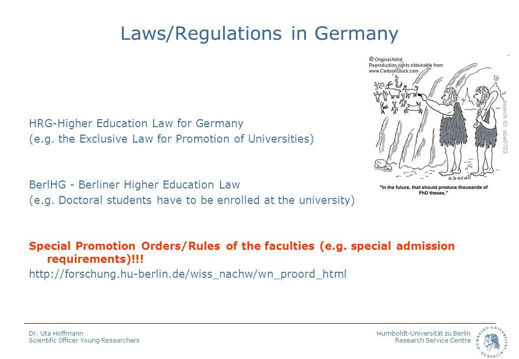 Humboldt-Universität zu Berlin Research Service Centre Dr. Uta Hoffmann Scientific Officer Young Researchers Laws/Regulations in Germany HRG-Higher Ed