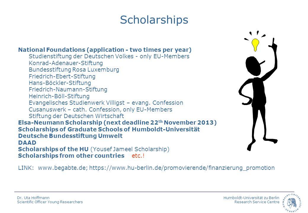 Humboldt-Universität zu Berlin Research Service Centre Dr. Uta Hoffmann Scientific Officer Young Researchers Scholarships National Foundations (applic
