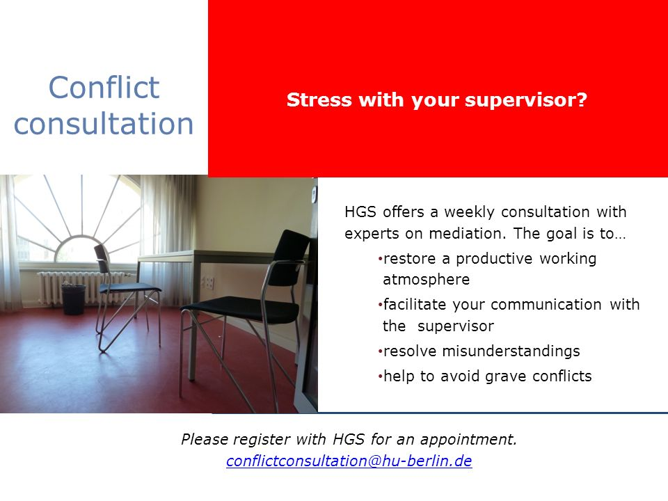Dr. Regina von Schmeling 2013 Conflict consultation HGS offers a weekly consultation with experts on mediation. The goal is to… restore a productive w