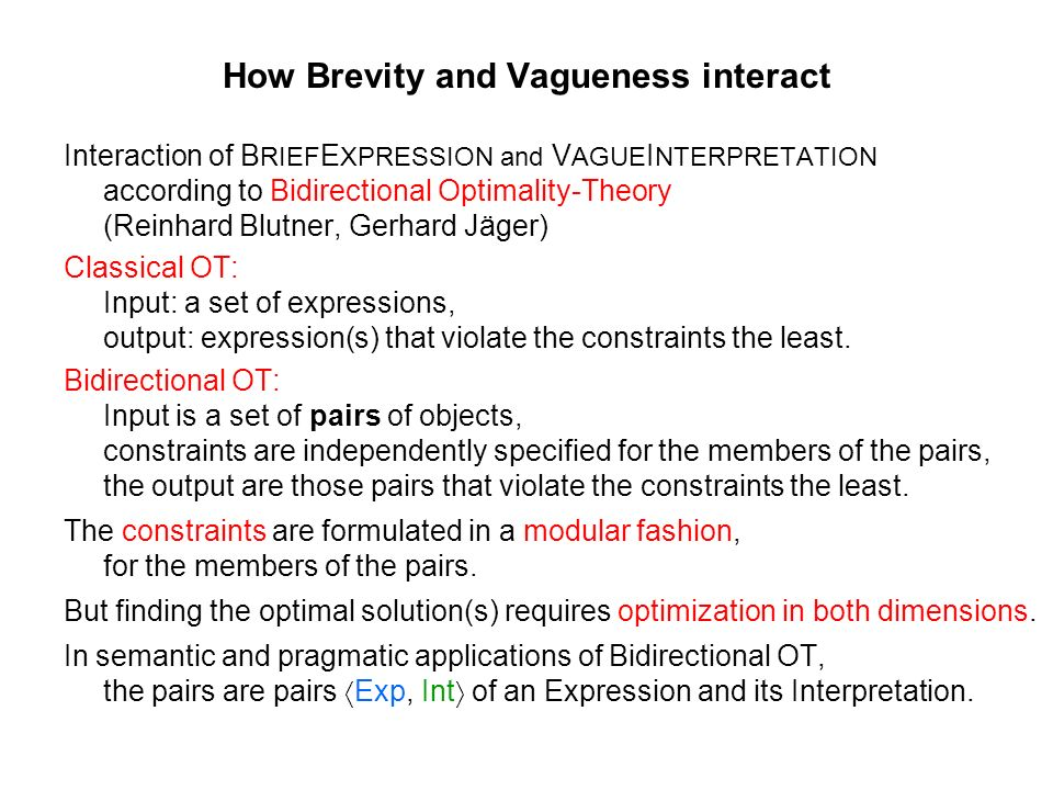 How Brevity and Vagueness interact Interaction of B RIEF E XPRESSION and V AGUE I NTERPRETATION according to Bidirectional Optimality-Theory (Reinhard