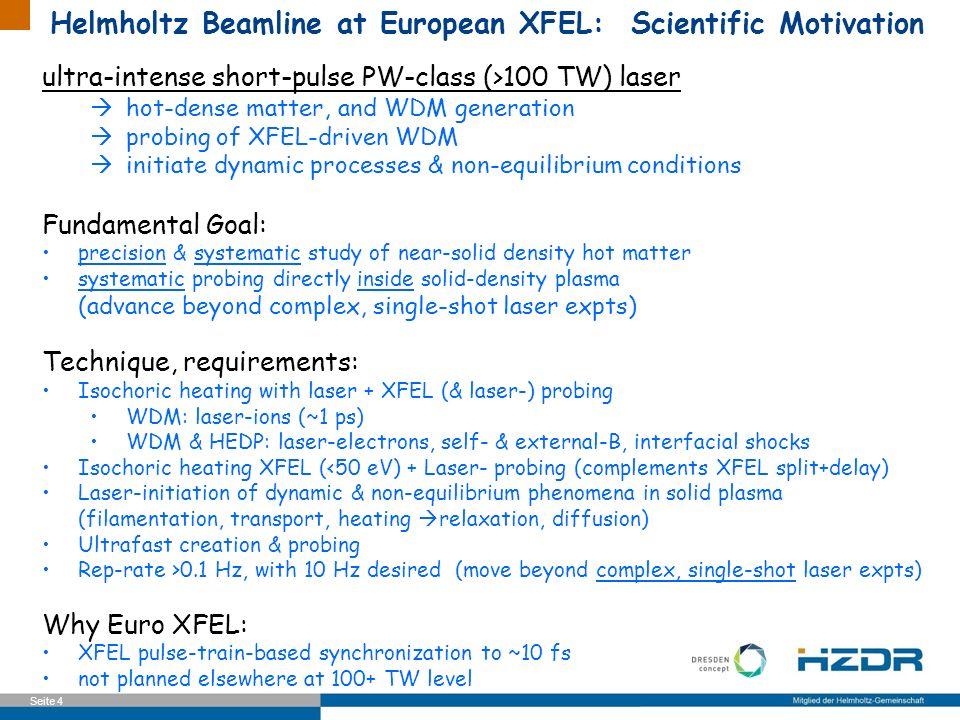 Seite 4 Helmholtz Beamline at European XFEL: Scientific Motivation ultra-intense short-pulse PW-class (>100 TW) laser hot-dense matter, and WDM genera