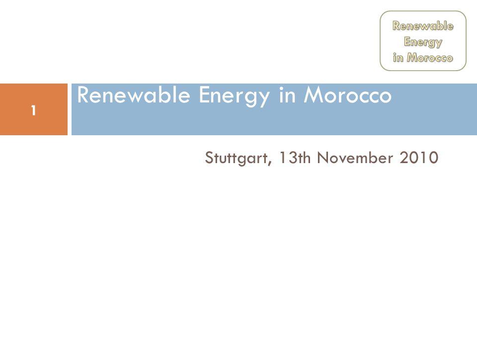 1 Stuttgart, 13th November 2010 Renewable Energy in Morocco