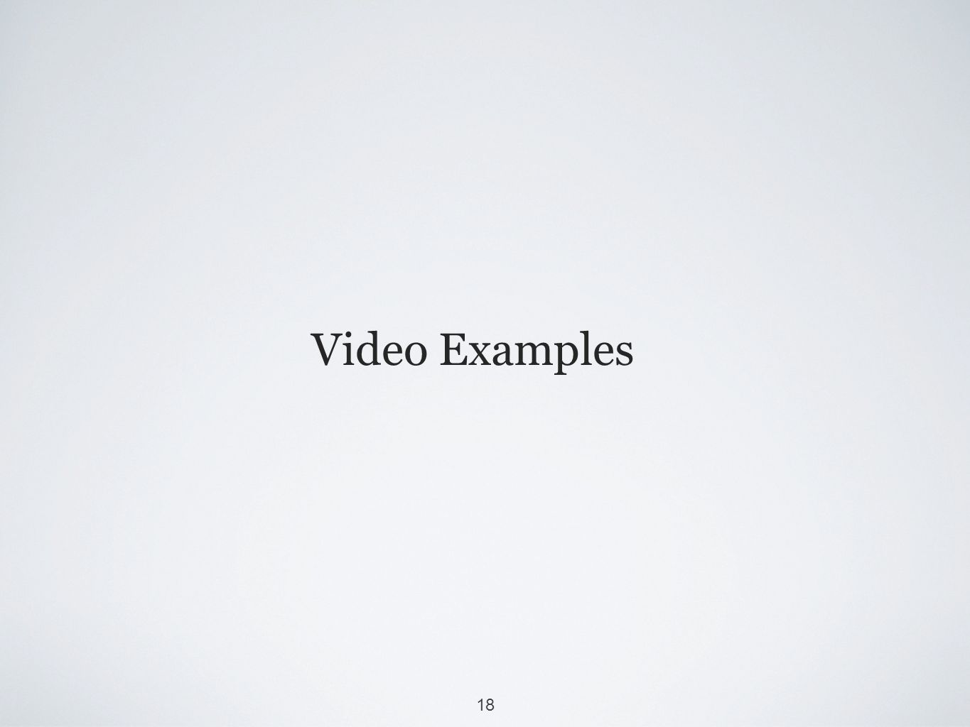 18 Video Examples