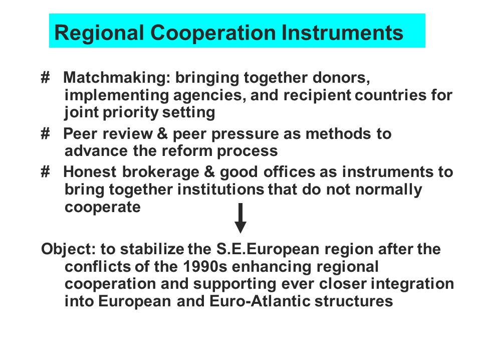 Regional Cooperation Instruments # Matchmaking: bringing together donors, implementing agencies, and recipient countries for joint priority setting #
