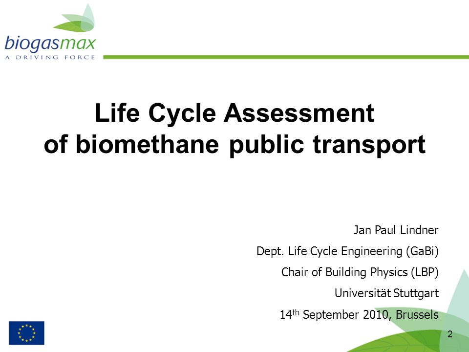 2 Life Cycle Assessment of biomethane public transport Jan Paul Lindner Dept.