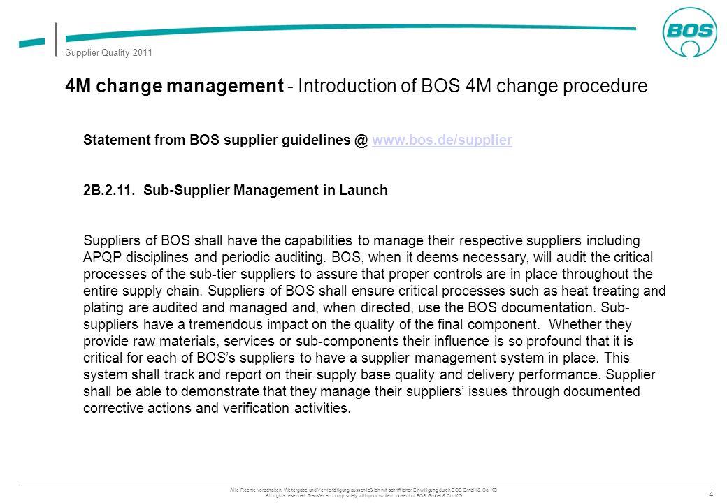 4 Supplier Quality 2011 Alle Rechte vorbehalten. Weitergabe und Vervielfältigung ausschließlich mit schriftlicher Einwilligung durch BOS GmbH & Co. KG