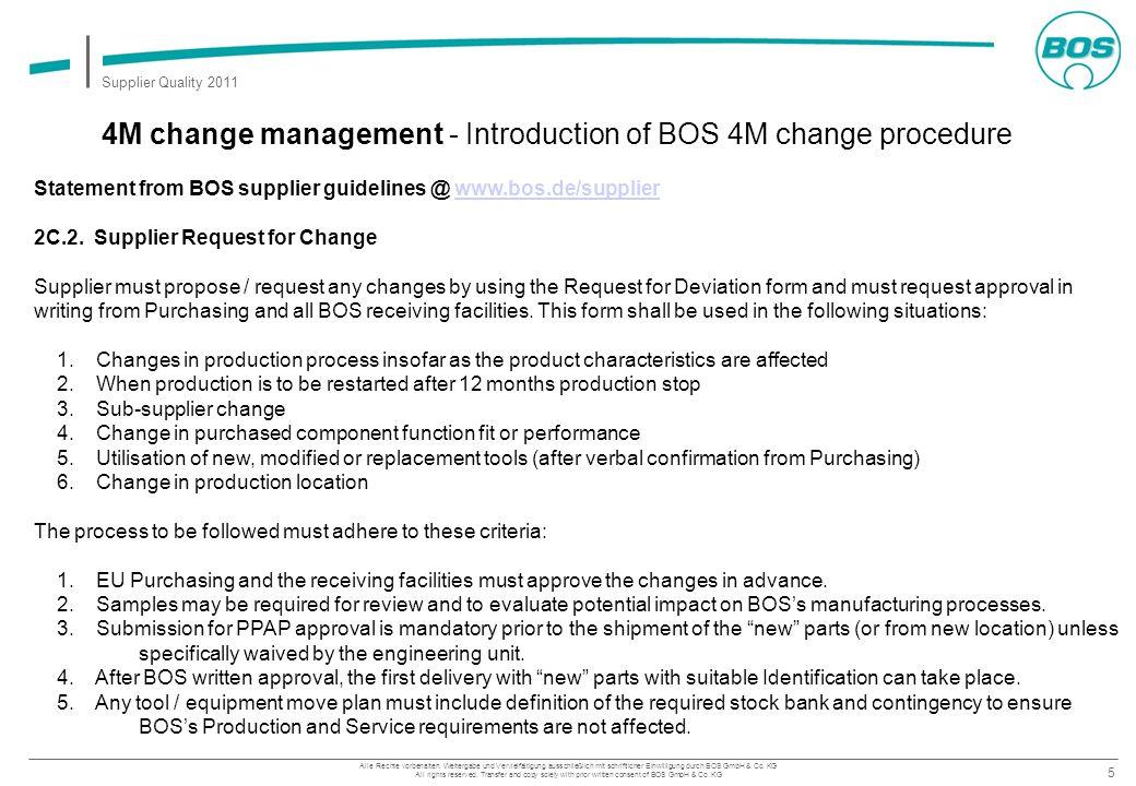 5 Supplier Quality 2011 Alle Rechte vorbehalten. Weitergabe und Vervielfältigung ausschließlich mit schriftlicher Einwilligung durch BOS GmbH & Co. KG