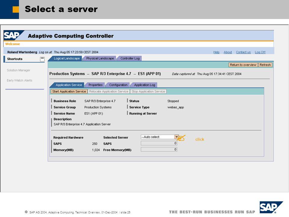 SAP AG 2004, Adaptive Computing, Technical Overview, 01-Dec-2004 / slide 25 Select a server click