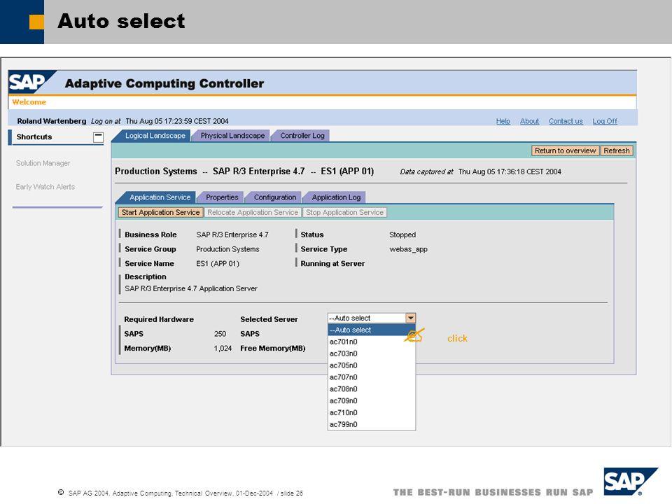 SAP AG 2004, Adaptive Computing, Technical Overview, 01-Dec-2004 / slide 26 Auto select click