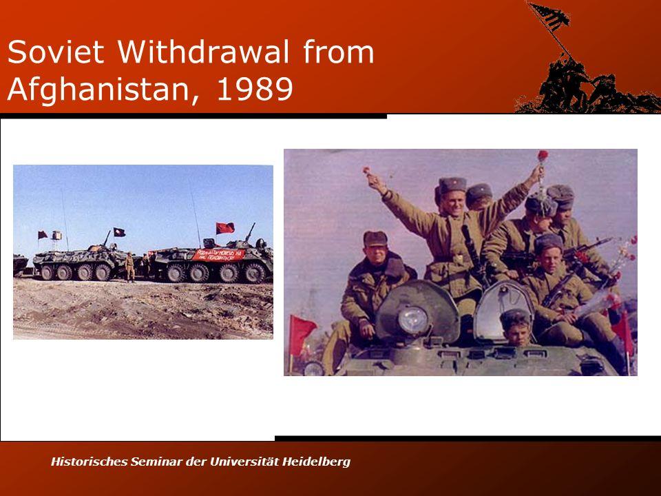 Historisches Seminar der Universität Heidelberg Soviet Withdrawal from Afghanistan, 1989