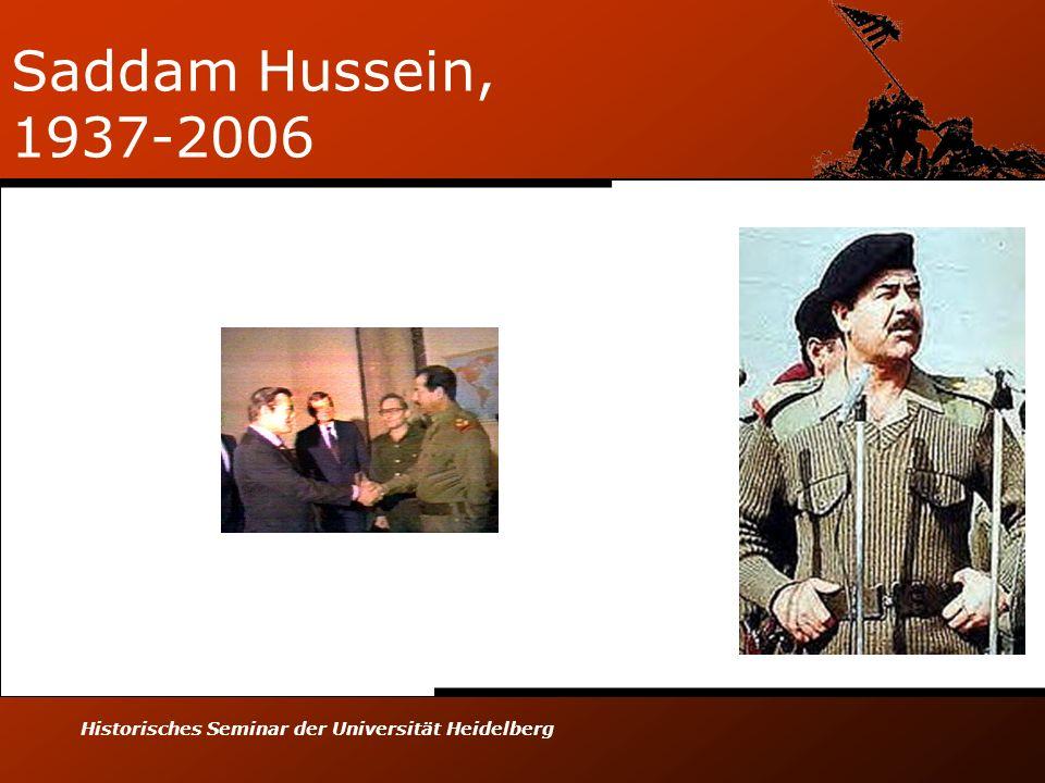 Historisches Seminar der Universität Heidelberg Saddam Hussein, 1937-2006