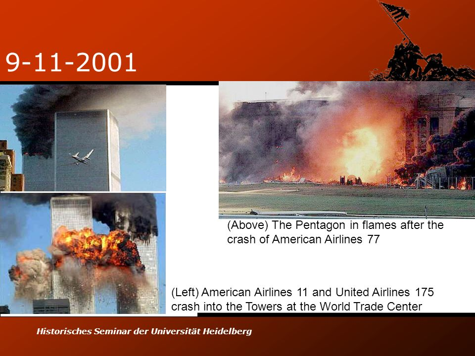 Historisches Seminar der Universität Heidelberg 9-11-2001 (Left) American Airlines 11 and United Airlines 175 crash into the Towers at the World Trade