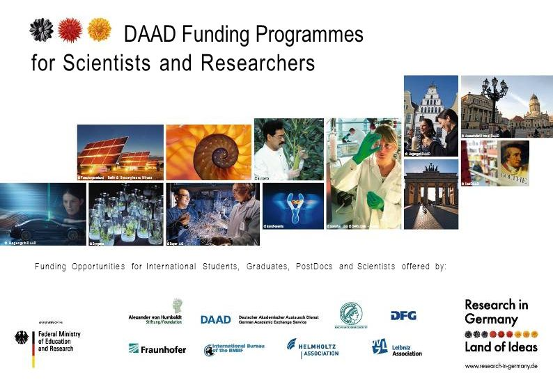 DAAD Funding Programmes for Scientists and Researchers © Hagenguth/DAAD © Forschungsverbund Berlin © Bezergheanu Mircea © Syngenta© Bayer AG © Syngenta © Sanofi-aventis© Sartorius AG © OHRAUGE - Fotolia © Hagenguth/DAAD © Ausserhofer/Himsel/DAAD © Hub/DAAD Funding Opportunities for International Students, Graduates, PostDocs and Scientists offered by: