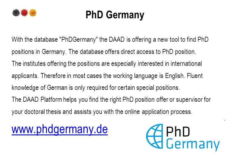 PhD Germany With the database PhDGermany the DAAD is offering a new tool to find PhD positions in Germany.