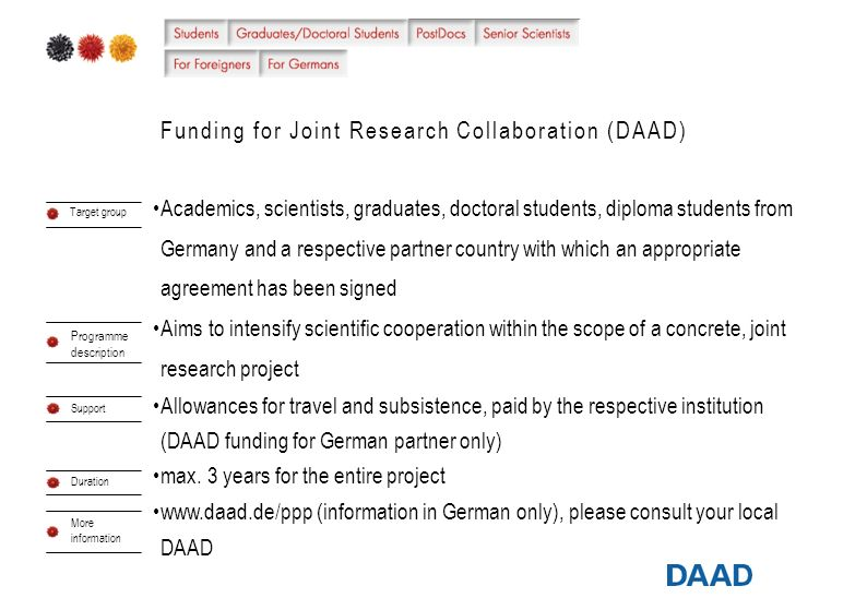 Funding for Joint Research Collaboration (DAAD) Academics, scientists, graduates, doctoral students, diploma students from Germany and a respective pa