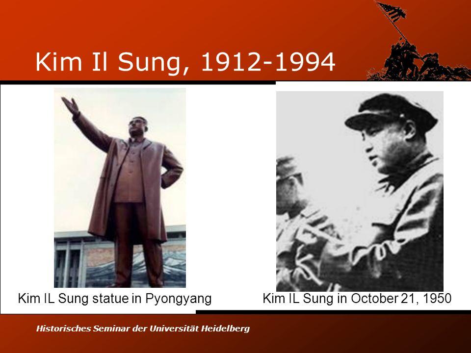 Historisches Seminar der Universität Heidelberg Kim Il Sung, 1912-1994 Kim IL Sung statue in PyongyangKim IL Sung in October 21, 1950