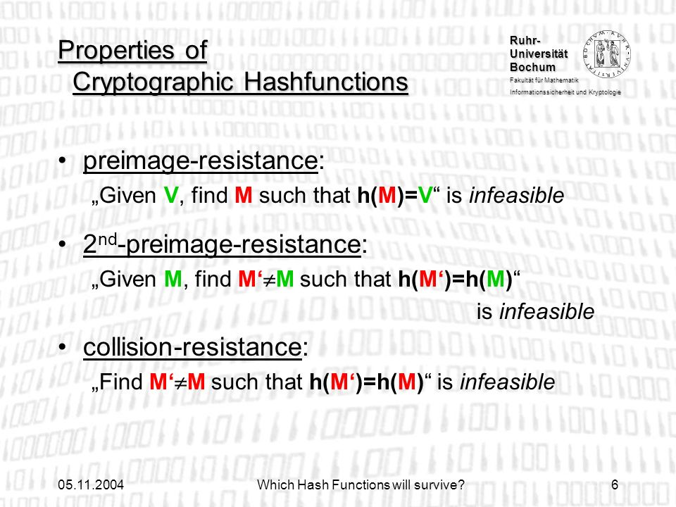 Ruhr- Universität Bochum Fakultät für Mathematik Informationssicherheit und Kryptologie 05.11.2004Which Hash Functions will survive?6 Properties of Cr