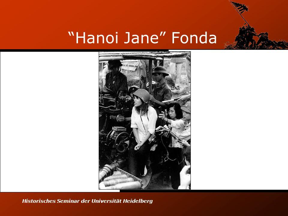 Historisches Seminar der Universität Heidelberg Hanoi Jane Fonda