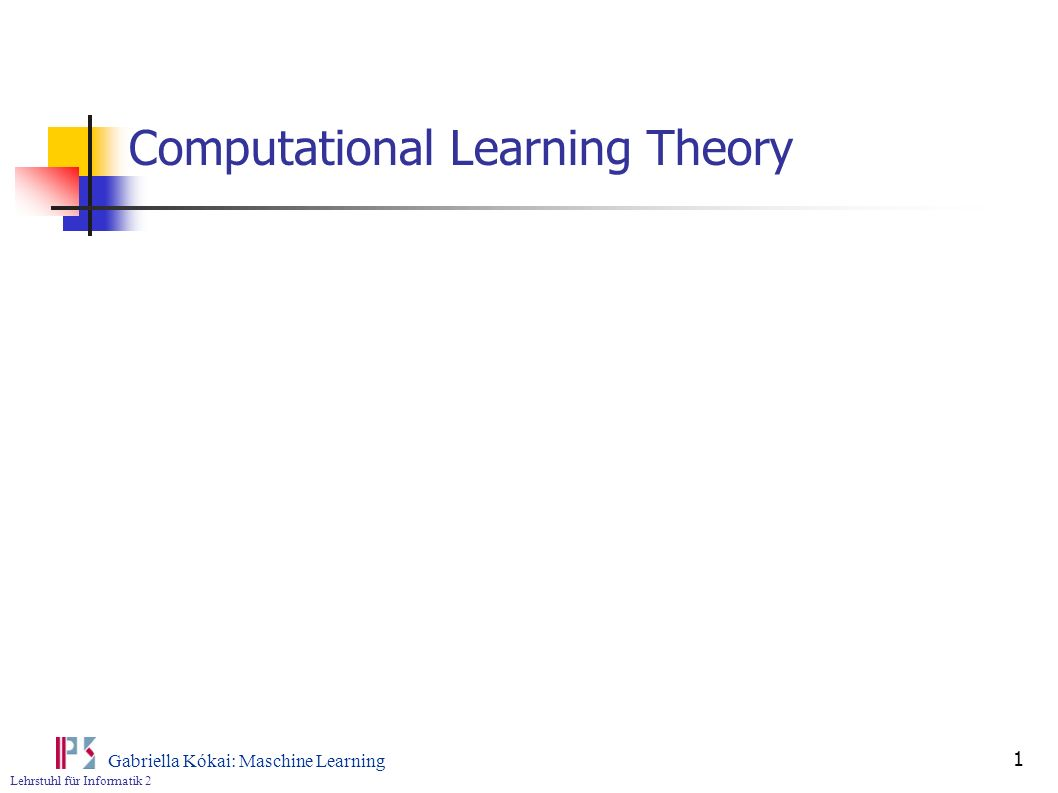 Lehrstuhl für Informatik 2 Gabriella Kókai: Maschine Learning 22 Sample Complexity for Infinite Hypothesis Spaces Disadvantage of the estimation before: Weak boundary In the case of an infinite hypothesis space it cannot be used Def: Shattering a Set of Instances A set of instances S is shattered by a hypothesis space H if and only if for every dichotomy of S there exists some hypothesis in H consistent with this dichotomy here the measuring is not based on the number of distinct hypotheses in |H| but on the number of distinct instances form X that can be completely discriminated using H