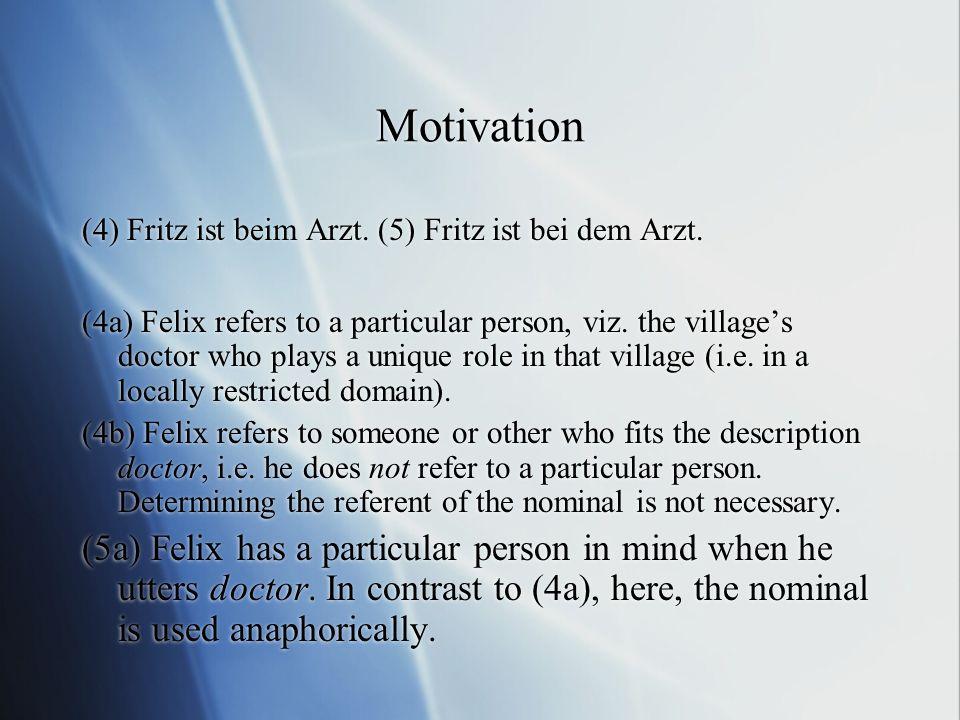 Motivation (4) Fritz ist beim Arzt.(5) Fritz ist bei dem Arzt.