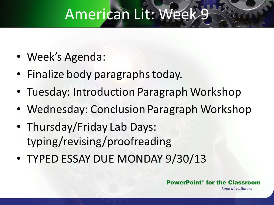 American Lit: Week 9 Weeks Agenda: Finalize body paragraphs today. Tuesday: Introduction Paragraph Workshop Wednesday: Conclusion Paragraph Workshop T