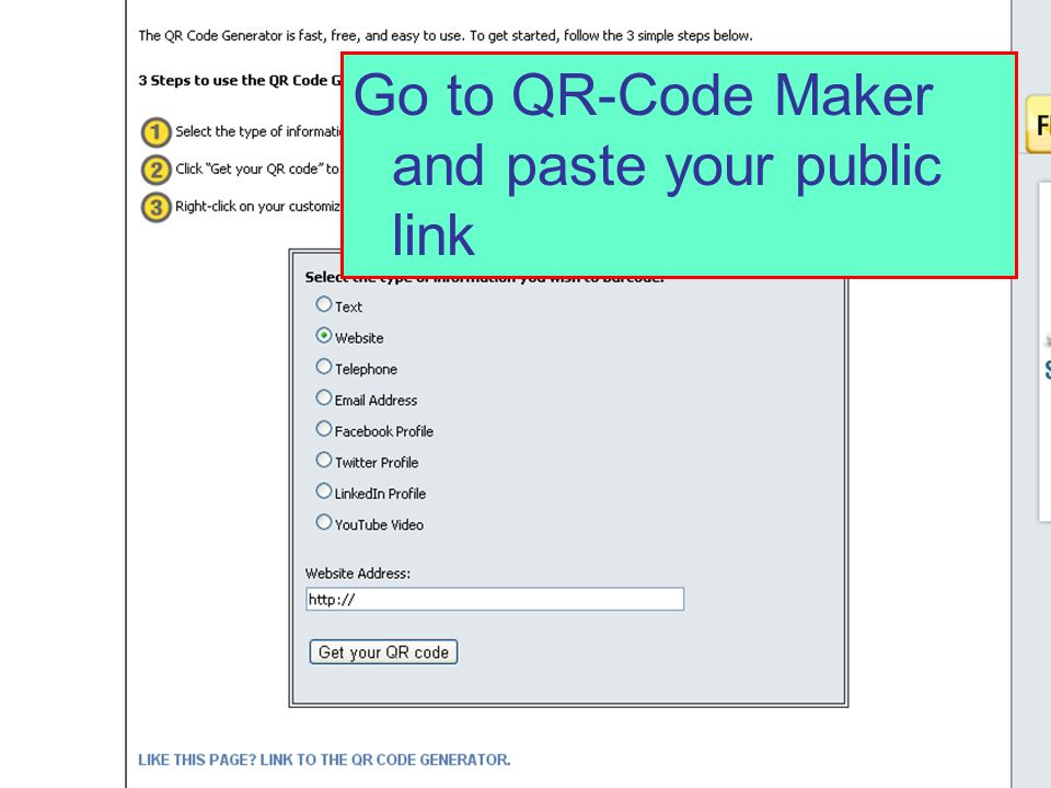 Go to QR-Code Maker and paste your public link