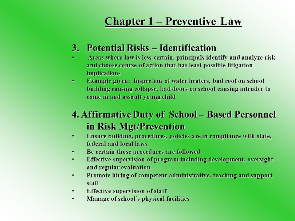 Chapter 1 – Preventive Law Chapter 1 – Preventive Law 3.Potential Risks – Identification Areas where law is less certain, principals identify and anal