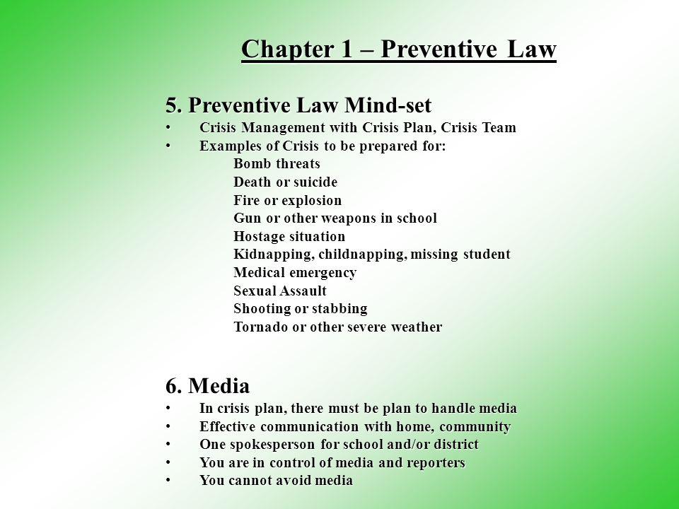Chapter 1 – Preventive Law Chapter 1 – Preventive Law 5. Preventive Law Mind-set Crisis Management with Crisis Plan, Crisis TeamCrisis Management with