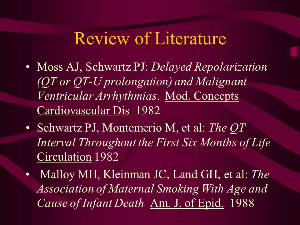 Review of Literature Moss AJ, Schwartz PJ: Delayed Repolarization (QT or QT-U prolongation) and Malignant Ventricular Arrhythmias. Mod. Concepts Cardi