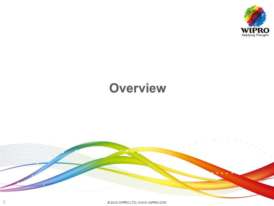 © 2012 WIPRO LTD | WWW.WIPRO.COM 3 Overview