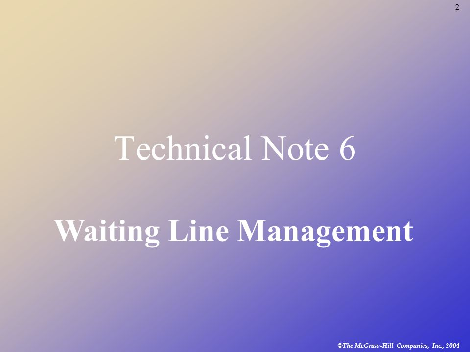 2 Technical Note 6 Waiting Line Management