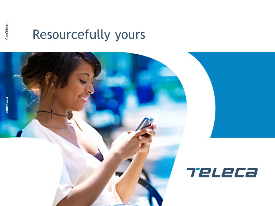 Confidential © 2009 Teleca AB Resourcefully yours