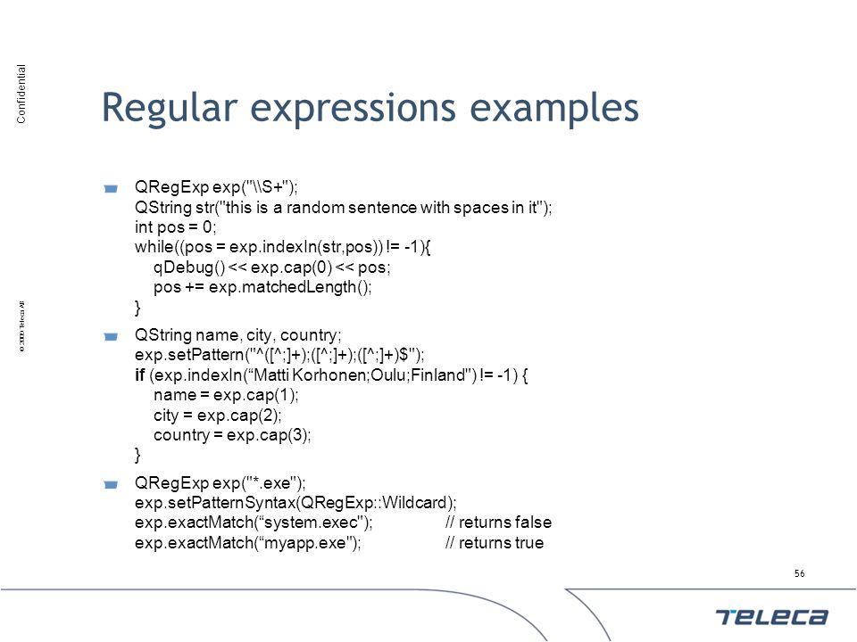 Confidential © 2009 Teleca AB Regular expressions examples QRegExp exp(